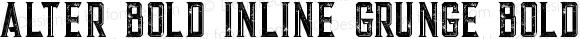 Alter Bold Inline Grunge Bold Inline Grunge Version 1.000
