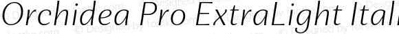 Orchidea Pro ExtraLight Italic