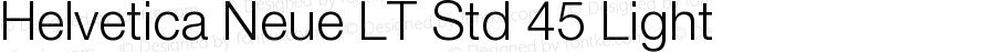Helvetica Neue LT Std 45 Light OTF 1.029;PS 001.002;Core 1.0.33;makeotf.lib1.4.1585