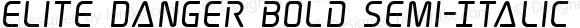 Elite Danger Bold Semi-Italic Bold Semi-Italic