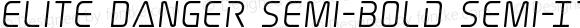 Elite Danger Semi-Bold Semi-Italic Semi-Bold Semi-Italic