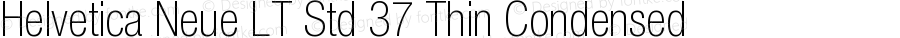 Helvetica Neue LT Std 37 Thin Condensed OTF 1.029;PS 001.000;Core 1.0.33;makeotf.lib1.4.1585