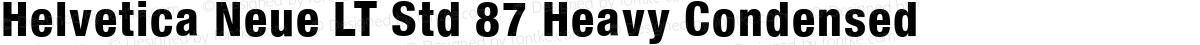 Helvetica Neue LT Std 87 Heavy Condensed