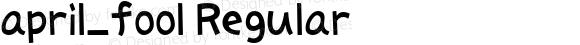 april_fool Regular Macromedia Fontographer 4.1J 4/15/04