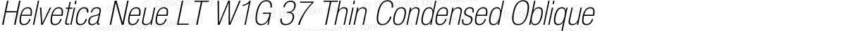 Helvetica Neue LT W1G 37 Thin Condensed Oblique
