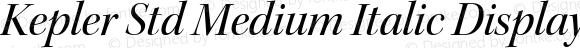 Kepler Std Medium Italic Display