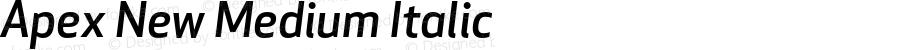 Apex New Medium Italic Version 1.002 2006, Revised version replacing Apex Sans