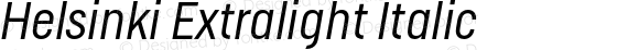 Helsinki Extralight Italic