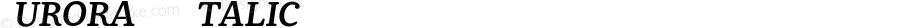 Aurora SC Italic 1.0; pdf-x uazero; original kerning;
