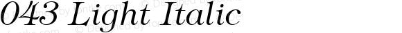 043 Light Italic mfgpctt-v1.58 Thursday, March 4, 1993 9:52:48 am (EST)