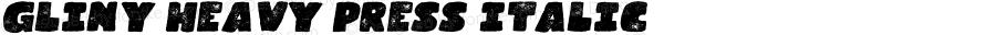 Gliny Heavy Press Italic Version 1.000