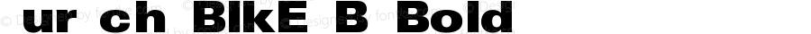 Zurich UBlkEx BT Bold Version 1.0 Extracted by ASV http://www.buraks.com/asv