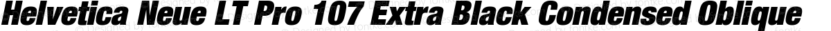 Helvetica Neue LT Pro 107 Extra Black Condensed Oblique