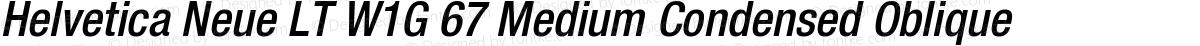Helvetica Neue LT W1G 67 Medium Condensed Oblique