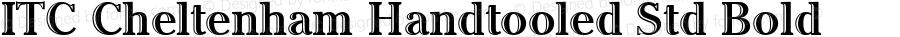 ITC Cheltenham Handtooled Std Bold OTF 1.018;PS 001.000;Core 1.0.31;makeotf.lib1.4.1585