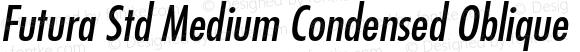 Futura Std Medium Condensed Oblique