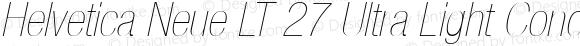 Helvetica Neue LT 27 Ultra Light Condensed Oblique