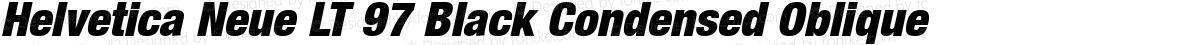 Helvetica Neue LT 97 Black Condensed Oblique