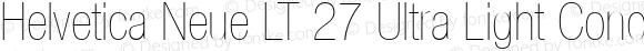 Helvetica Neue LT 27 Ultra Light Condensed