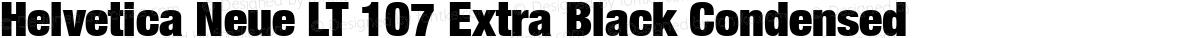 Helvetica Neue LT 107 Extra Black Condensed