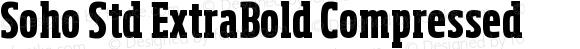 Soho Std ExtraBold Compressed