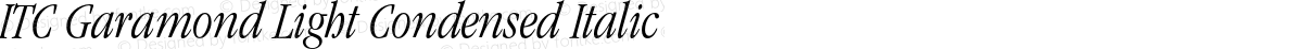 ITC Garamond Light Condensed Italic
