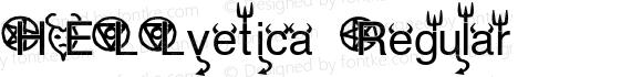 HELLvetica Regular Macromedia Fontographer 4.1.4 3/31/03