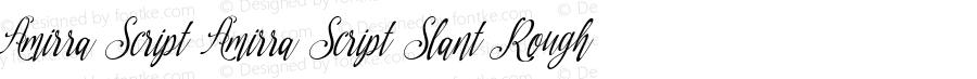 Amirra Script Amirra_Script Slant Rough Version 1.000