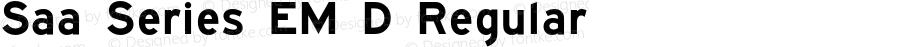 Saa Series EM D Regular Version 1.000;PS 1.10;hotconv 1.0.57;makeotf.lib2.0.21895 DEVELOPMENT
