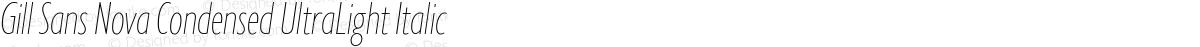 Gill Sans Nova Condensed UltraLight Italic