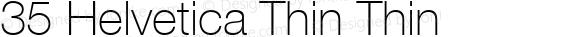 35 Helvetica Thin Thin 001.000