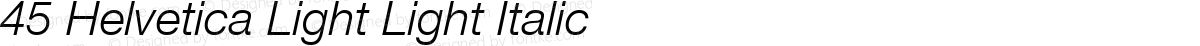 45 Helvetica Light Light Italic