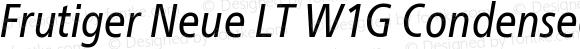 Frutiger Neue LT W1G Condensed Italic