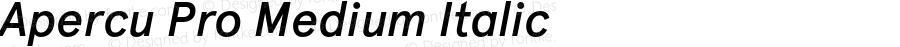 Apercu Pro Medium Italic Version 1.000