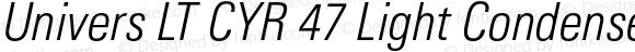 Univers LT CYR 47 Light Condensed Oblique
