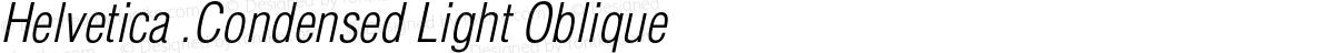 Helvetica .Condensed Light Oblique
