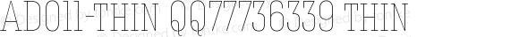 AD011-thin QQ77736339 thin ★专业字库定制设计 QQ:77736339★银行字体 发票字体 增值税字体 点阵字体 身份证字体等各类特殊字体定制★
