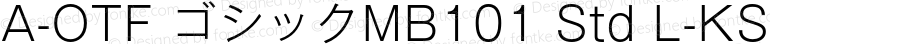 A-OTF ゴシックMB101 Std L-KS