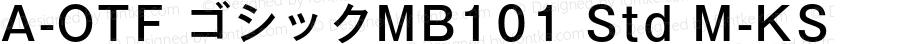 A-OTF ゴシックMB101 Std M-KS