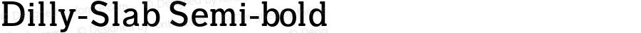 Dilly-Slab Semi-bold Version 1.0