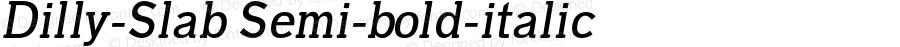 Dilly-Slab Semi-bold-italic Version 1.0