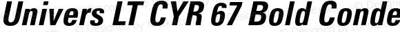 Univers LT CYR 67 Bold Condensed Oblique