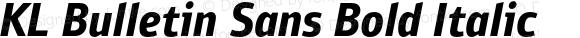 KL Bulletin Sans Bold Italic