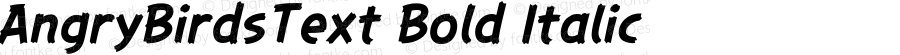 AngryBirdsText Bold Italic Version 1.000;PS 001.001;hotconv 1.0.56