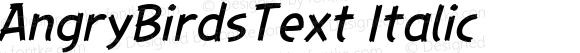 AngryBirdsText Italic Version 1.000;PS 001.001;hotconv 1.0.56