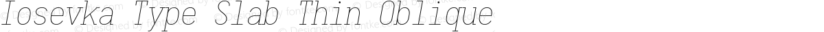 Iosevka Type Slab Thin Oblique