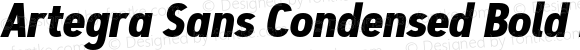 Artegra Sans Condensed Bold Italic Version 1.00;com.myfonts.easy.artegra.artegra-sans.cond-bold-italic.wfkit2.version.4KmK
