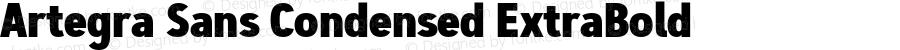 Artegra Sans Condensed ExtraBold Version 1.00;com.myfonts.easy.artegra.artegra-sans.cond-extrabold.wfkit2.version.4Knr