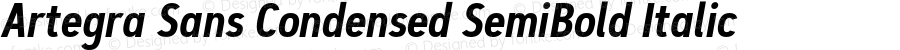 Artegra Sans Condensed SemiBold Italic Version 1.00;com.myfonts.easy.artegra.artegra-sans.cond-semibold-italic.wfkit2.version.4Kqk