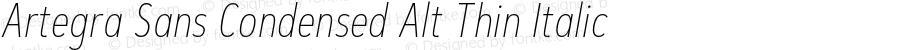 Artegra Sans Condensed Alt Thin Italic Version 1.00;com.myfonts.easy.artegra.artegra-sans.alt-cond-thin-italic.wfkit2.version.4Kqy